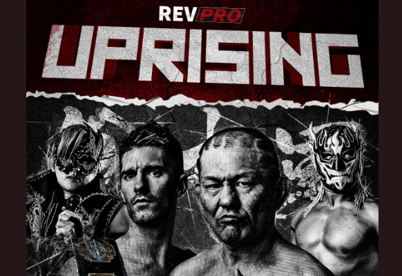 Preview: RevPro Uprising (11/09/18) - Last Word on Pro Wrestling