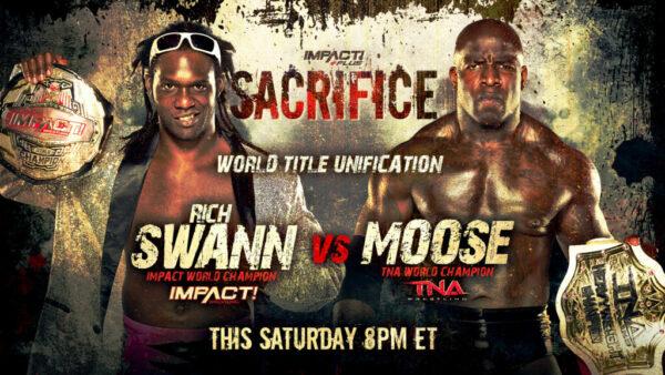 Rich Swann Moose IMPACT Wrestling Sacrifice card
