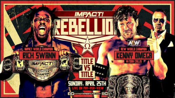 IMPACT Rebellion Results Rich Swann vs. Kenny Omega