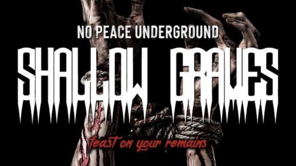 No Peace Underground Shallow Graves