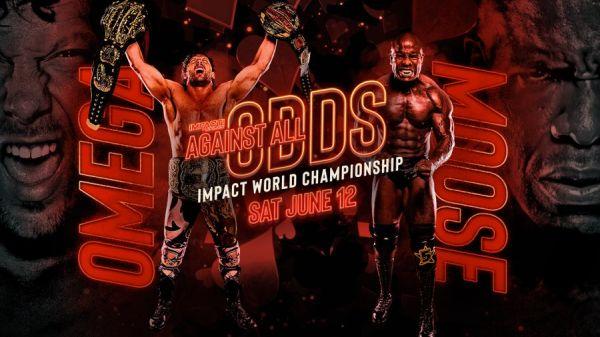 IMPACT Wrestling Against All Odds Kenny Omega Moose