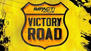 IMPACT Wrestling Victory Road 2021